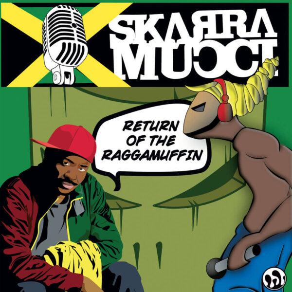 Skarra Mucci - Return of the Raggamuffin 2LP